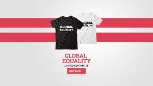 Global Equality Limited Edition TeeGlobal Equality Limited Edition Tee