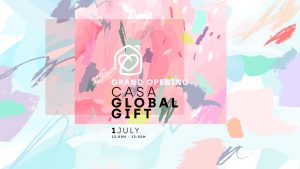 Grand Opening Casa Global Gift - 1 July