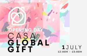 Opening Day Casa Global Gift - 1 July